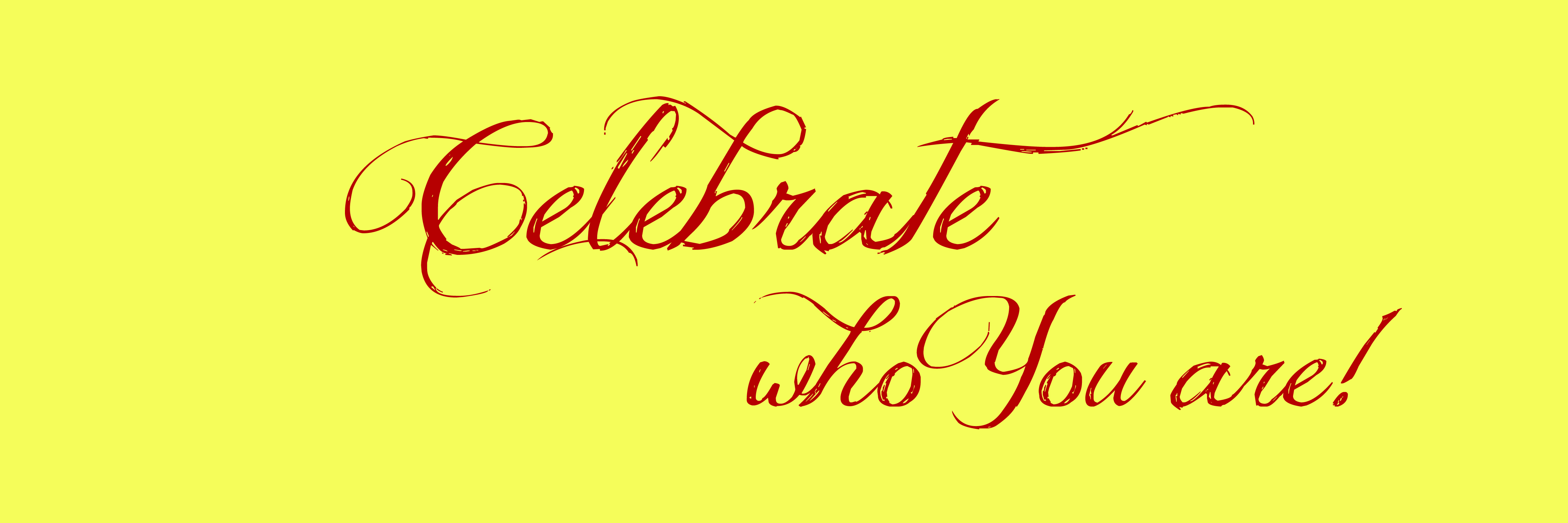 Celebrate who you are Banner